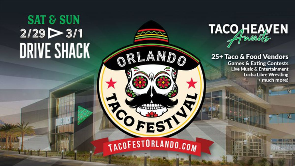 Let's taco 'bout the 2020 Orlando Taco Festival ​